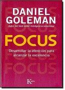 Focus: Desarrollar la Atención Para Alcanzar la Excelencia - Daniel Goleman - Kairós