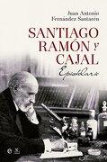 Santiago Ramón y Cajal. Epistolario - Juan Antonio Fernandez Santarén - La Esfera De Los Libros