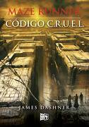 Maze Runner. Código C. Ru U. E. L. - James Dashner - Vergara & Riba