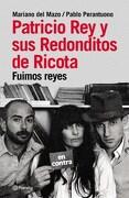 Patricio rey y sus Redonditos de Ricota - Del Mazo Mariano,Perantuono Pablo - Planeta