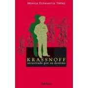 Krassnoff: Arrastrado por su Destino - Monica Echeverria - Catalonia