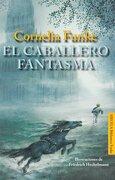 El Caballero Fantasma - Cornelia Funke - Siruela