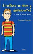 El Estrés en Niños y Adolescentes. En Busca del Paraiso Perdido - Cespedes, Amanda - Ediciones B