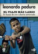 El Viaje más Largo: En Busca de una Cubanía Extraviada - Leonardo Padura - Ned Ediciones