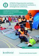 Organizacion Sanitaria Inicial Para Asistencia Emergencias Colectivas - Francisco Javier Carmona Fuentes - Ic Editorial
