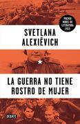 La Guerra no Tiene Rostro de Mujer - Svetlana Alexievich - Debate