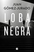 Loba Negra - Juan GÓMez-Jurado - B