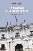 La Erosión De La Democracia - Claudio Fuentes Saavedra - Catalonia