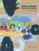 Arpilleras. Hilván de Memorias - Catalina Larrere - Pie de Texto