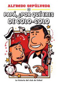 portada PapaPorQueEresDelColo-Colo?