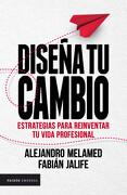 Diseña Tu Cambio - Alejandro Melamed - Fabián Jalife - Paidós