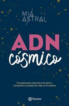 portada Adn Cosmico una Guia Para Conectar con Otros y Encontrar tu Mision de Vida en el Camino