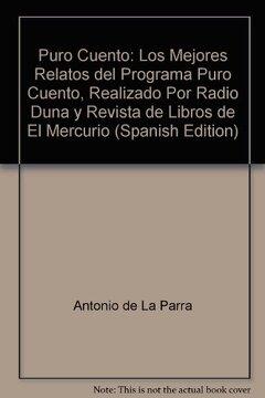 portada Puro Cuento: Los Mejores Relatos del Programa Puro Cuento, Realizado por Radio Duna y Revista de Libros de el Mercurio
