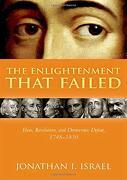 The Enlightenment That Failed: Ideas, Revolution, and Democratic Defeat, 1748-1830 (libro en Inglés)