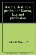 Karma, Destino y Profesion
