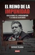 portada El Reino de la Impunidad. - Tejada, Sergio - Debate - Random House Mondadori