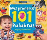 Mis Primeras 101 Palabras. Mi Pequeño Mundo / pd.
