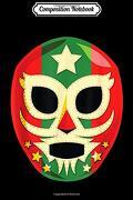 Composition Notebook: Lucha Libre Mask for men Luchador dia de los Muertos  Journal (libro en Inglés)