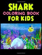 Shark Coloring Book for Kids: Cute Shark Coloring Books for Girls Boys Kids and Anyone who Loves Baby Shark (libro en Inglés)