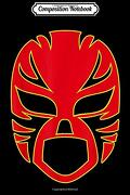 Composition Notebook: Lucha Libre Luchador Mask  Journal (libro en Inglés)