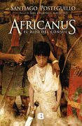 Africanus. El Hijo del Consul - Santiago Posteguillo - Ediciones B