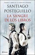 La Sangre de los Libros - Santiago Posteguillo - Planeta