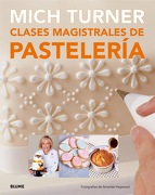 Clases Magistrales de Pasteleria - Mich Turner - Blume