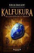 Kalfukura. El Corazón de la Tierra - Jorge Baradit - Ediciones B