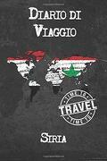 Diario di Viaggio Siria: 6x9 Diario di Viaggio i Taccuino con Liste di Controllo da Compilare i un Regalo Perfetto per il tuo Viaggio in Siria e per Ogni Viaggiatore (libro en Italiano)