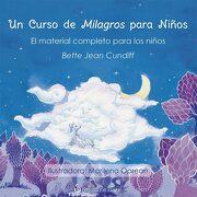 Un Curso de Milagros Para Niños: El Material Completo Para los Niños - Bette Jean Cundiff - Editorial Ob Stare