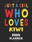 Just a Girl who Loves Kiwi 2020 Planner: Weekly Monthly 2020 Planner for Girl Women who Loves Kiwi 8. 5X11 67 Pages (libro en Inglés)