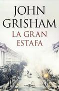 La Gran Estafa - John Grisham - Plaza & Janés