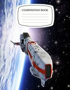 Composition Notebook: Wide Ruled Lined Paper Spaceship Fighter Orbiting Planet Space Notebook Journal: Space Galaxy Workbook for all Students for Back to School, Home and College Writing Notes (libro en Inglés)