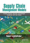 Supply Chain Management Models: Forward, Reverse, Uncertain, and Intelligent Foundations With Case Studies (libro en Inglés)