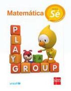 Playgroup. Matematica (Proyecto sé) (Sm) (Edicion Vigente) - Ediciones Sm - Ediciones Sm