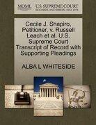 Cecile j. Shapiro, Petitioner, v. Russell Leach et al. U. Sh Supreme Court Transcript of Record With Supporting Pleadings (libro en Inglés) - Alba L Whiteside - Gale, U.S. Supreme Court Records