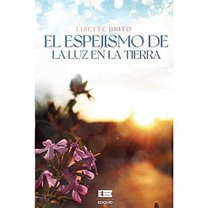 El espejismo de la luz en la tierra (Spanish Edition)  (6124848368-com) new