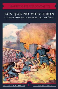 portada Los que no volvieron: los muertos en la guerra del Pacífico