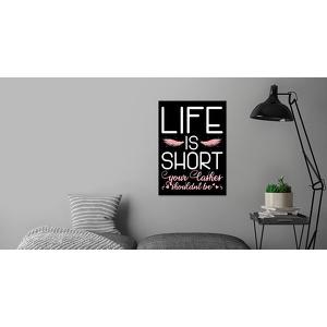 Displate.com-'Life Is Short Your Lashes ' Poster by Uwe Seibert   Displate m-matte-no-frame( 98-m-matte-no-frame 2562826 )